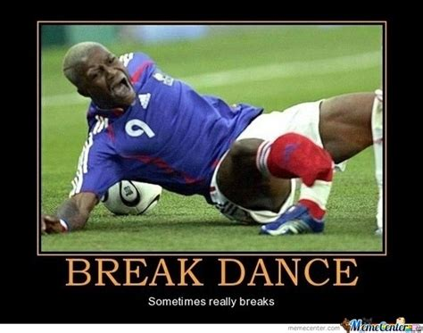 Break Dance Meme - break dance no football for him by awesomeone meme center