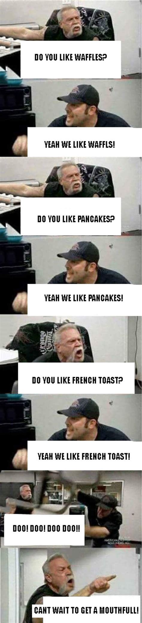 American Chopper Meme Template Agressively Sings About Waffles American Chopper
