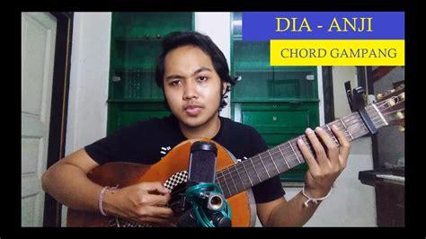 , last edit on sep 27, 2019. Chord Gampang (Dia - Anji) by Arya Nara (Tutorial) - YouTube