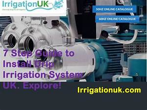 7 Step Guide To Install Drip Irrigation System Uk Explore