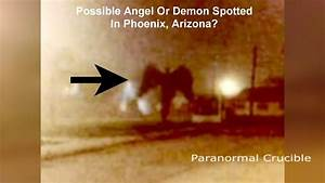 Angel Or Demon Spotted In Phoenix, Arizona? - YouTube