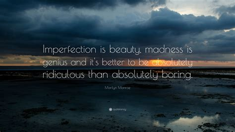 marilyn monroe quote imperfection  beauty madness