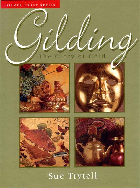 glory gilding leaf sue step craft frames books silver paint steel restoration finish metal frame gilded painting liberon wood ornamental
