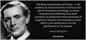 Herbert Butterf... Whig History Quotes