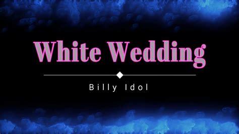 White Wedding (lyric Video) [hd] [hq]
