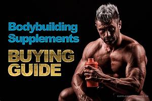 Bodybuilding Supplements Buying Guide