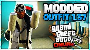 GTA 5 Online - How To Create A Modded Outfit Using Glitches *After Patch 1.37* (Modded Outfit 1 ...