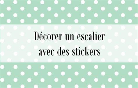 stickers ecriture pour cuisine comment décorer des escaliers avec des stickers je