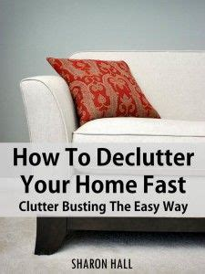 how to declutter your home fast clutter free ideas on pinterest clutter free home clutter and declutter
