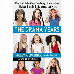 The Drama Years: Real Girls Talk About Surviving Middle ...
