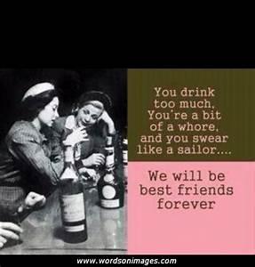 Friendship drin... Friendship Drunk Quotes