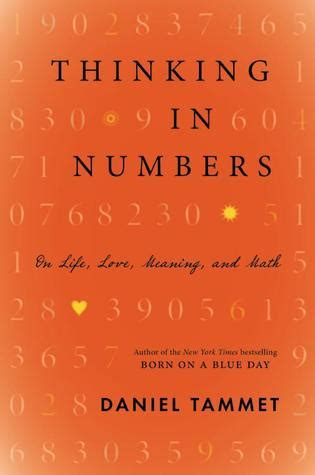 thinking  numbers  life love meaning  math  daniel tammet reviews discussion