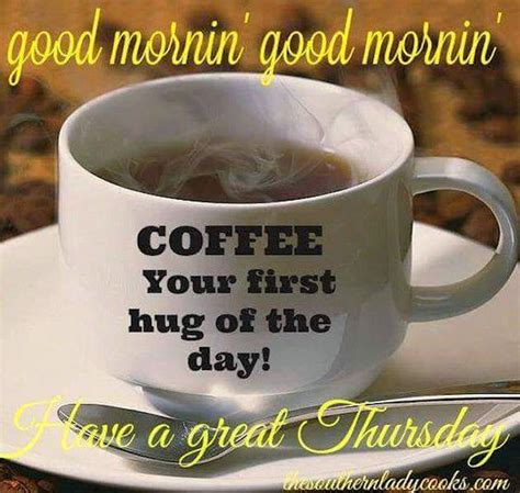 good morning   great thursday coffee