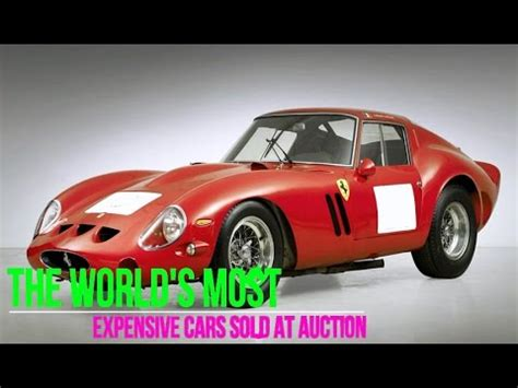 Most Expensive At Auction by The World S Most Expensive Cars Sold At Auction