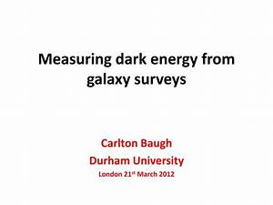 PPT - Measuring dark energy from galaxy surveys PowerPoint ...