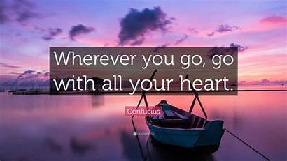 Wherever Heart Confucius Quote Quotes Wallpapers Quotefancy