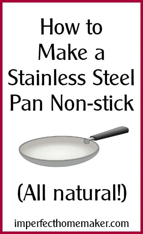 How To Make A Stainless Steel Pan Nonstick Imperfect