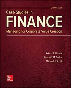 Solution Manual Case Studies In Finance Managing For