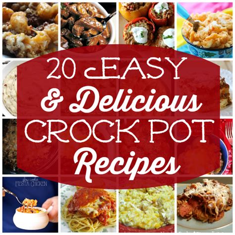 20 easy delicious crock pot recipes for dinner