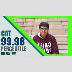 Cat 2018  9998 Percentile  Cat Preparation Strategy Youtube