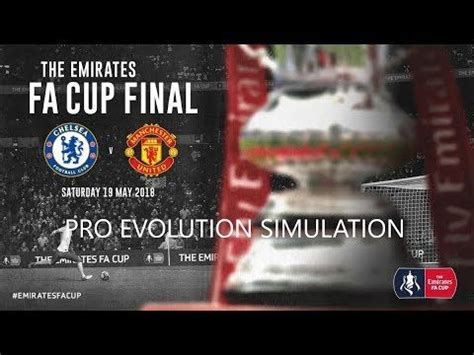 FA Cup Final 2018 Simulation - Man Utd Vs Chelsea | Fa cup ...