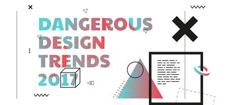 dangerous design trends 2017 muzli design inspiration