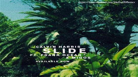 Calvin Harris  Slide Ft Frank Ocean & Migos Traduzione