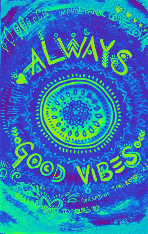 vibes everything trippy quotes positive hippie vibrations peace boho psychedelic chill hippy drugs hippies groovy cool happiness