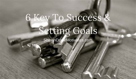 6 Keys To Success & Setting Goals  Shawn Doyle Csp