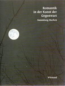 Romantik In Der Literatur : romantik in der kunst der gegenwart sammlung murken ausstellungen gerhard richter ~ Watch28wear.com Haus und Dekorationen