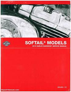 2015 Harley Davidson Softail Motorcycle Service Manual