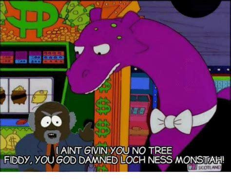 Tree Fiddy Meme - nod i aint givin you no tree fiddy you god damned loch ness monstahi god meme on sizzle