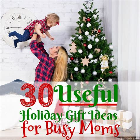 30 useful holiday gift ideas for busy moms simple made