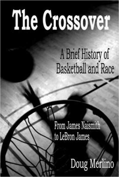The Crossover: A Brief History of Basketball and Race