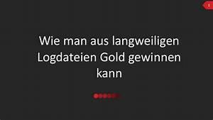 Wie Kann Man Fenster Abdichten : wie man aus langweiligen logdateien gold gewinnen kann ~ Michelbontemps.com Haus und Dekorationen