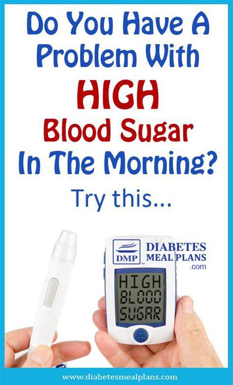 problem  high blood sugar   morning