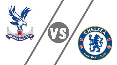 Crystal Palace vs Chelsea Prediction and Betting Tips ...
