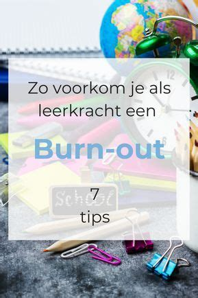 7 tips om een burn-out bij leerkrachten te voorkomen ...