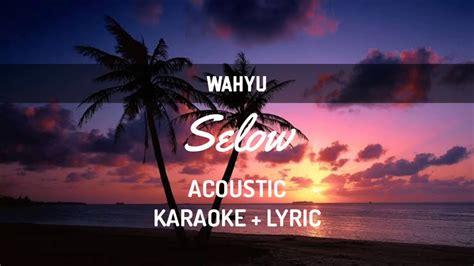 Selow ( Karaoke + Lyric )