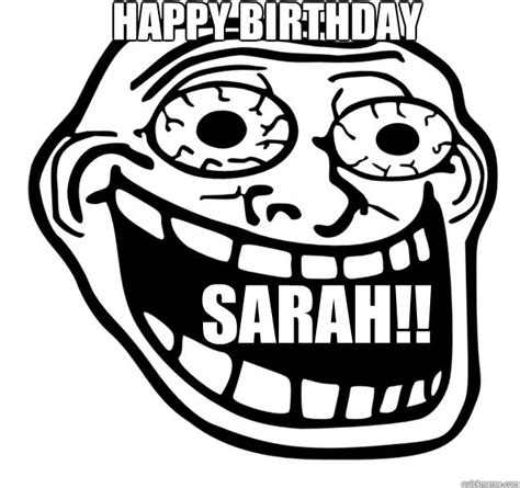 Excited Face Meme - happy birthday sarah excited troll face quickmeme