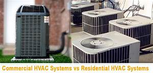 Commercial Hvac Systems Vs  Residential Hvac Systems