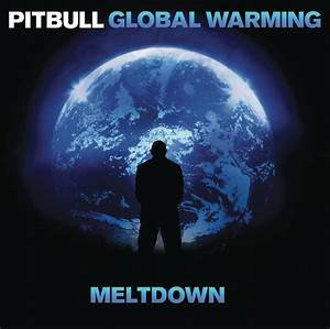 Global Warming: Meltdown by Pitbull on iTunes