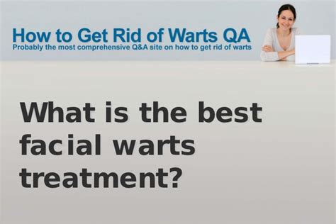 What Is The Best Facial Warts Treatment