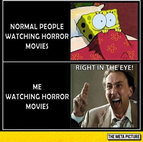 Funny Horror Memes - i look like a psycho when i watch horror movies good horror movies always always and film making