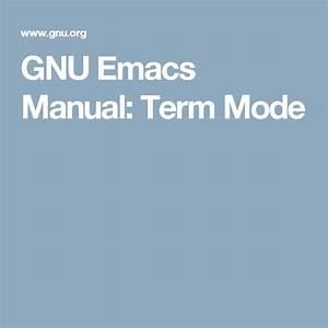 Gnu Emacs Manual  Term Mode