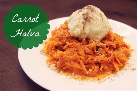 carrot halva one of my favorite desserts