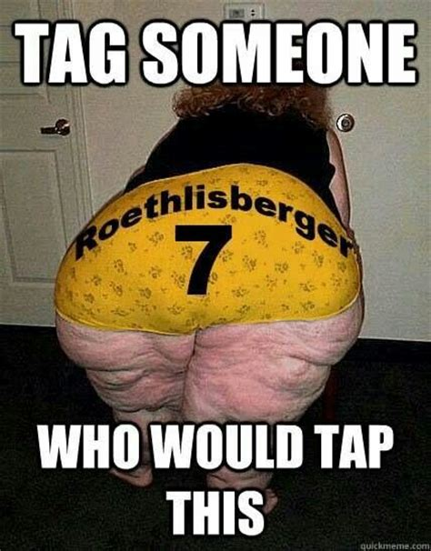 Tag Someone Who Memes - so gross but lets go steelers my team s pinterest