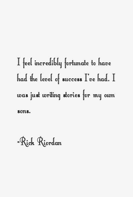 Rick Riordan Quotes On Writing. QuotesGram