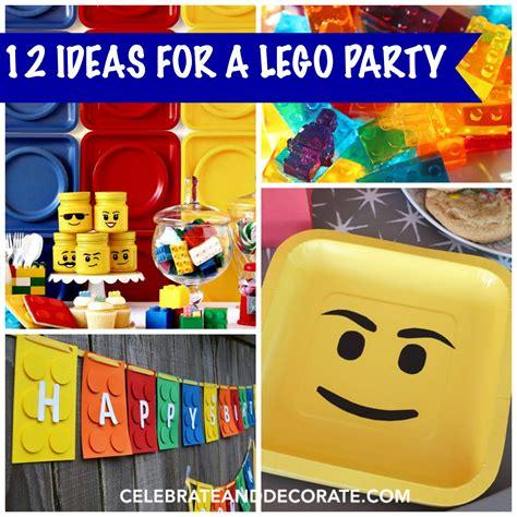 12 Fun Ideas For A Lego Party  Celebrate & Decorate