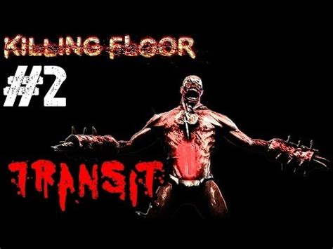 killing floor 2 objectives transit zombies objective mode not that tranzit ep 2 killing floor end of the line dlc pc